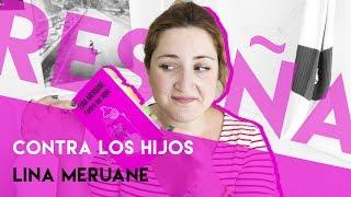 Download CONTRA LOS HIJOS (LINA MERUANE) Video