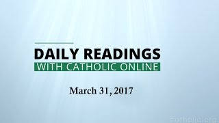 Download Daily Reading for Friday, March 31st, 2017 HD Video