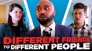 Download Different Friends to Different People Video