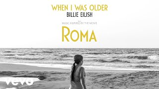 Download Billie Eilish - WHEN I WAS OLDER (Music Inspired By The Film ROMA) - Audio Video