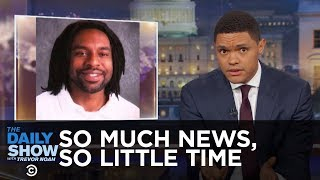Download So Much News, So Little Time - NRA Silence on Philando Castile & Canceling Cuba: The Daily Show Video