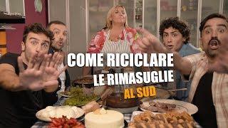 Download Come RICICLARE le RIMASUGLIE al SUD Video