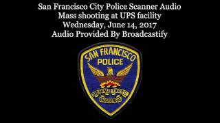 Download San Francisco City Police Dispatch Scanner Audio Mass Shooting at UPS facility Video