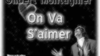 Download Gilbert Montagnier - On va s'aimer Video