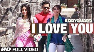 Download I love you (Full song) Bodyguard feat. Salman khan, Kareena Kapoor Video