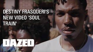 Download Destiny Frasqueri ″Soul Train″ - Official Music Video Video