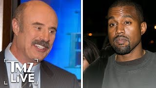 Download Dr. Phil Speaks On Kanye's Mental Health | TMZ Live Video