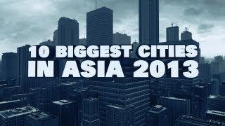 Download Top 10 Biggest Cities In Asia 2013 Video
