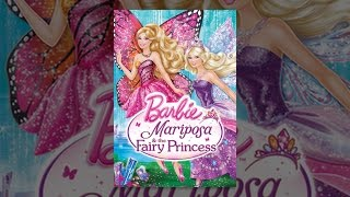 Download Barbie Mariposa and The Fairy Princess Video