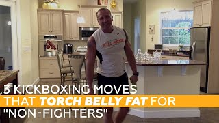 Download 3 Kickboxing Moves That TORCH Belly Fat For ″NON-Fighters″ Video
