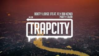 Download Party Favor - Booty Loose (feat. Fly Boi Keno) Video