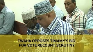 Download Twaha opposes Timamy's bid for vote recount, scrutiny Video