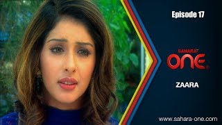 Download ZAARA || EPISODE -17 || SAHARA ONE || HINDI TV SHOW|| Video