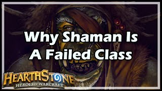 Download [Hearthstone] Why Shaman Is A Failed Class Video