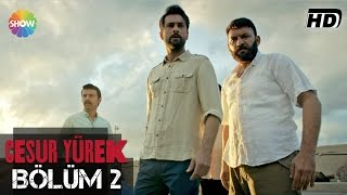 Download Cesur Yürek 2.Bölüm ᴴᴰ Video