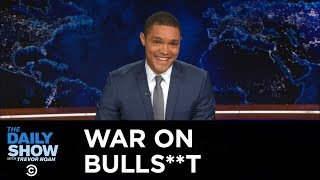 Download The Daily Show - Trevor Noah Continues the War on Bulls**t Video