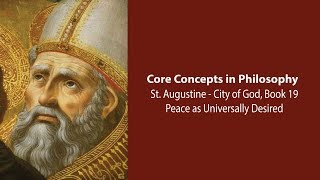 Download Augustine, City of God bk 19 | Peace as Universally Desired | Philosophy Core Concepts Video
