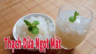 Download Cách Làm Thạch Dừa Thơm Ngon - Ngọt Mát Cho Mùa Hè   Góc Bếp Nhỏ Video