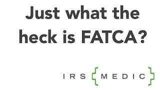 Download What the heck is FATCA? Video