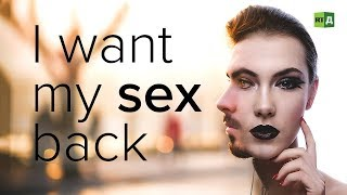 Download I Want My Sex Back. Detransitioned transgender people who regretted changing sex Video