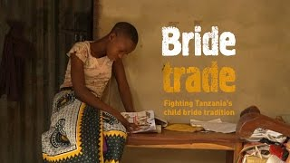 Download Bride Trade. Fighting Tanzania's child bride tradition. Video