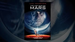 Download The Last Days on Mars Video