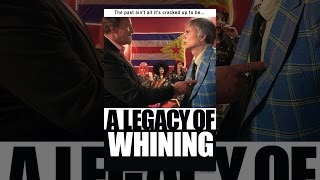 Download A Legacy of Whining Video