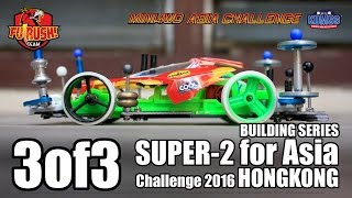 Download (PART 3 of 3) Mini 4WD Building Super 2 for Asia Challenge 2016 Video