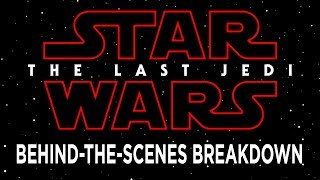 Download Star Wars: The Last Jedi Behind-the-Scenes Breakdown - D23 Expo 2017 Video