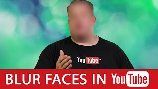 Download How to Blur Faces and Objects Right Within YouTube Video