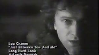 Download Lou Gramm - Just Between You And Me Video