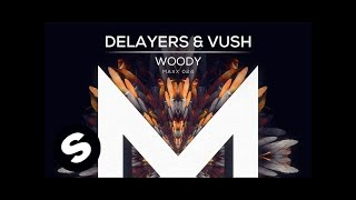 Download Delayers & Vush - Woody Video