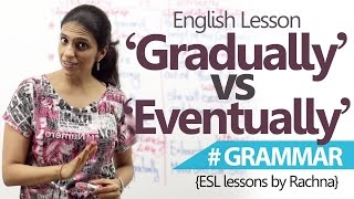 Download Learn English - Difference between 'Gradually' and 'Eventually' (Spoken English Lessons) Video