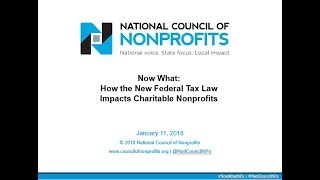Download Now What: How the New Federal Tax Law Impacts Charitable Nonprofits Video