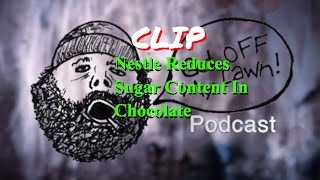 Download Nestle To Reduce Sugar in Chocolate?! #GOMLpodcast Video