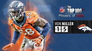 Download #15: Von Miller (LB, Broncos) | Top 100 NFL Players of 2016 Video