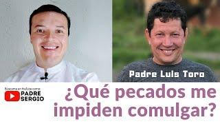 Download ¿Qué pecados me impiden comulgar? Con el Padre Luis Toro Video