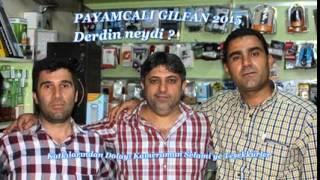 Download Payamcalı Gılfan 2015 Derdin neydi - Yeni ( Murat Muzik ) Video