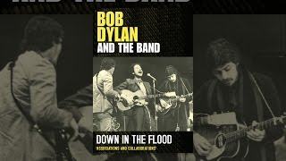 Download Bob Dylan and The Band - Down In The Flood Video