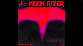 Download Frank Ocean Moon River : 1 Hour Loop Video