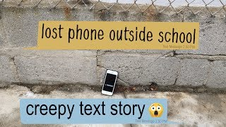 Download LOST PHONE OUTSIDE SCHOOL creepy text story Video