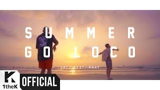 Download [MV] Loco(로꼬) Summer Go Loco (Feat. GRAY) Video