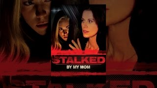 Download Stalked by My Mom Video