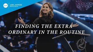 Download Finding The Extraordinary In The Routine | Victoria Osteen Video