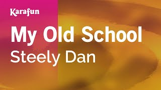 Download Karaoke My Old School - Steely Dan * Video