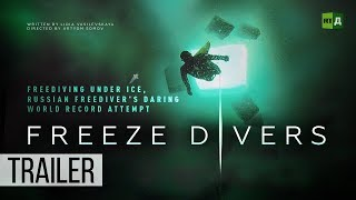 Download Freeze Divers. Freediving under ice, Russian freediver's daring world record attempt (Trailer) Video