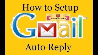 Download How to Setup Gmail Auto Reply Video