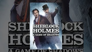 Download Sherlock Holmes: A Game of Shadows Video