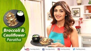 Download Broccoli and Cauliflower Paratha   Shilpa Shetty Kundra   Healthy Recipes   The Art Of Loving Food Video