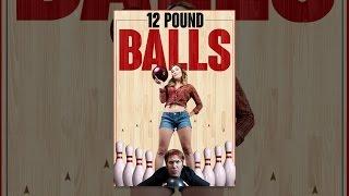 Download 12 Pound Balls Video